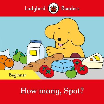 How many, Spot? - Ladybird Readers Beginner Level by Ladybird