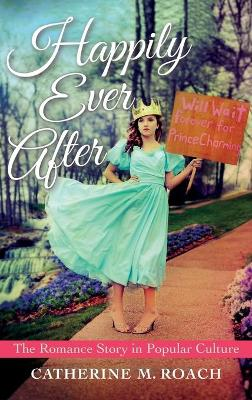 Happily Ever After by Catherine M. Roach