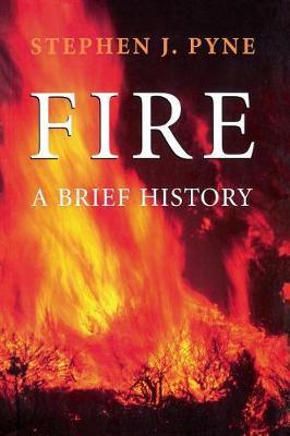 Fire by Stephen J. Pyne