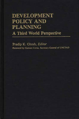 Development Policy and Planning by Pradip K. Ghosh