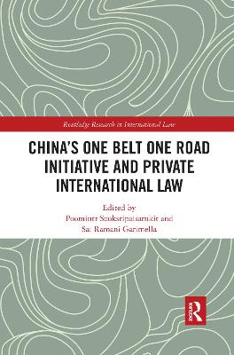 China's One Belt One Road Initiative and Private International Law by Poomintr Sooksripaisarnkit