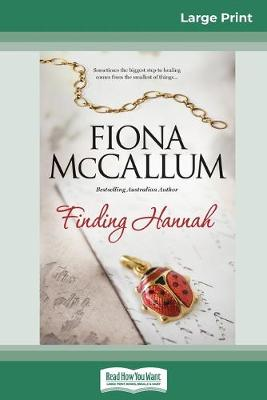 Finding Hannah (16pt Large Print Edition) by Fiona McCallum