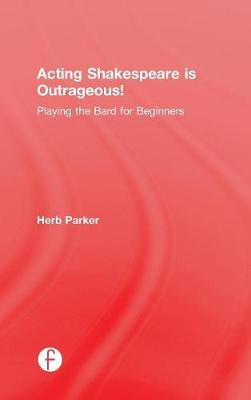 Acting Shakespeare is Outrageous! book