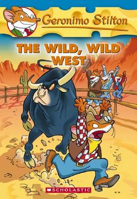 The Wild Wild West by Geronimo Stilton