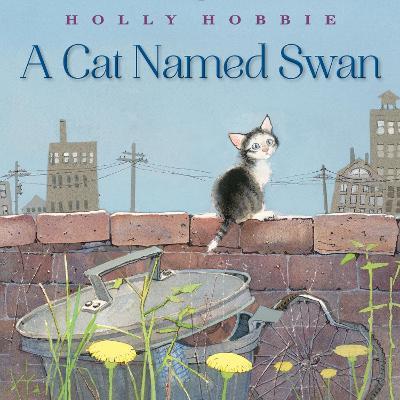 Cat Named Swan by Holly Hobbie