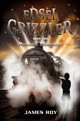 Edsel Grizzler: Rescue Mission Book Two book