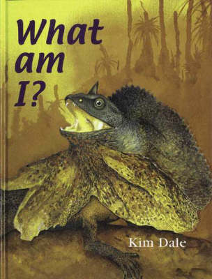 What am I? by Kim Dale