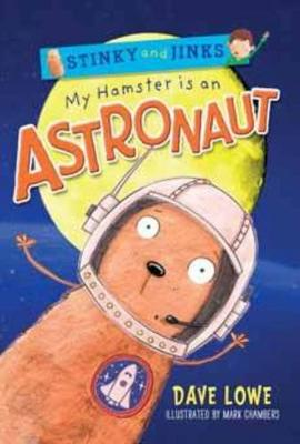 Stinky and Jinks: My Hamster is an Astronaut book