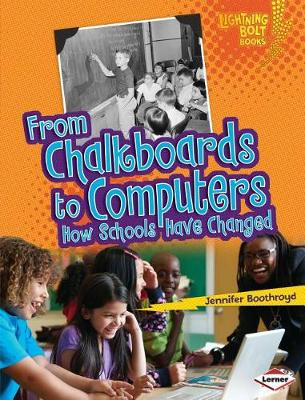 From Chalkboards to Computers by Jennifer Boothroyd