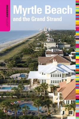 Insiders' Guide (R) to Myrtle Beach and the Grand Strand by Janice McDonald