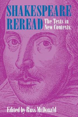 Shakespeare Reread by Russ McDonald