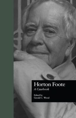 Horton Foote: A Casebook book