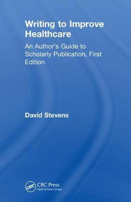 Writing to Improve Healthcare by David P. Stevens
