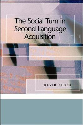Social Turn in Second Language Acquisition by David Block