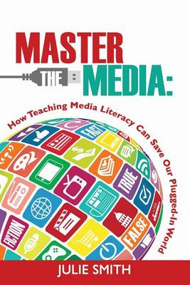 Master the Media by Julie Smith