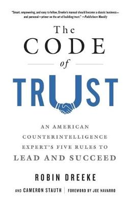 The Code of Trust: An American Counterintelligence Expert's Five Rules to Lead and Succeed by Cameron Stauth