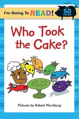 I'm Going to Read (R) (Level 1): Who Took the Cake? by Robert Wurzburg