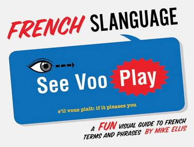 French Slanguage by Mike Ellis