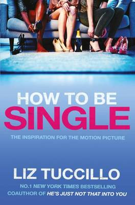 How to be Single Film Tie-In by Liz Tuccillo
