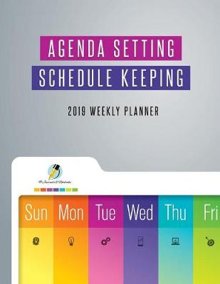 Agenda Setting Schedule Keeping 2019 Weekly Planner by Journals and Notebooks