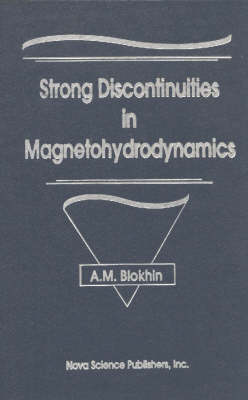 Strong Discontinuities in Magnetohydrodynamics by A. M. Blokhin