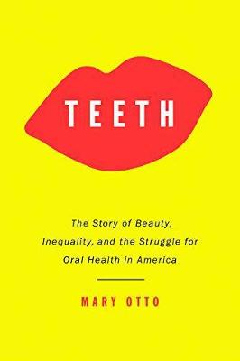 Teeth by Maryleah Otto
