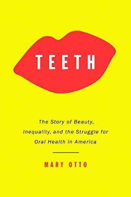 Teeth by Mary Otto
