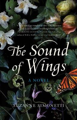 The Sound of Wings: A Novel by Suzanne Simonetti