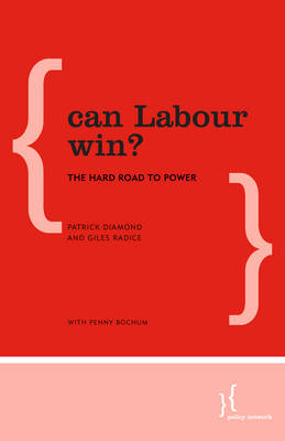 Can Labour Win? by Patrick Diamond