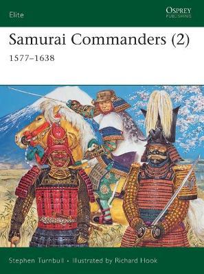 Samurai Commanders: 1577-1638: v.2 by Stephen Turnbull