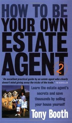 How To Be Your Own Estate Agent 2nd Edition book