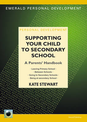 Supporting Your Child To Secondary School by Kate Stewart