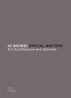 Ai Weiwei: Spatial Matters by Tate Publishing