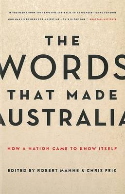 Words That Made Australia: How A Nation Came To Know Itself,The book