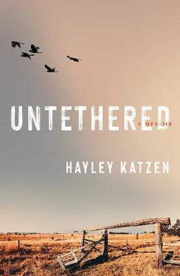 Untethered: A Memoir by Hayley Katzen