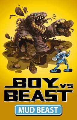 Boy vs Beast: #6 Mud Beast by Mac Park