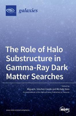The Role of Halo Substructure in Gamma-Ray Dark Matter Searches book
