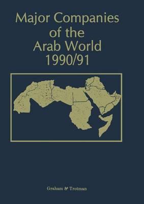 Major Companies of the Arab World 1990/91 by G. C. Bricault