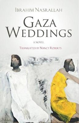 Gaza Weddings by Ibrahim Nasrallah