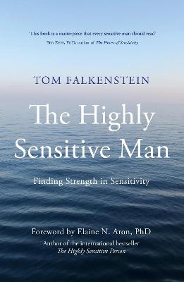 The Highly Sensitive Man by Tom Falkenstein