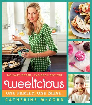 Weelicious by Catherine McCord