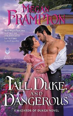 Tall, Duke, and Dangerous: A Hazards of Dukes Novel book