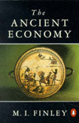 The Ancient Economy by Sir Moses I. Finley