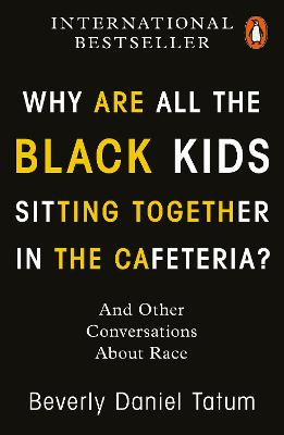 Why Are All the Black Kids Sitting Together in the Cafeteria?: And Other Conversations About Race book