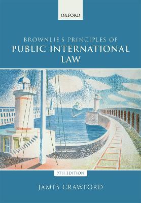 Brownlie's Principles of Public International Law by James Crawford