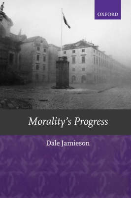 Morality's Progress by Dale Jamieson