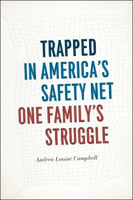 Trapped in America's Safety Net by Andrea Louise Campbell