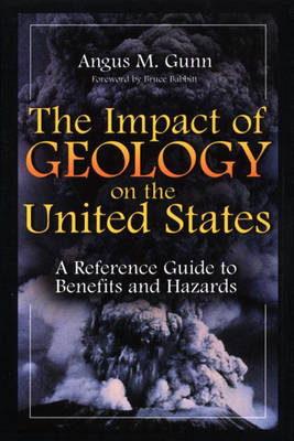 Impact of Geology on the United States by Angus M. Gunn