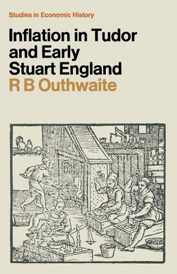 Inflation in Tudor and Early Stuart England by R. B. Outhwaite