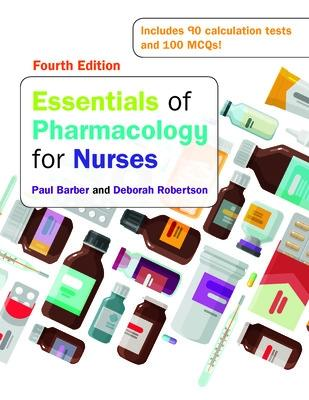 Essentials of Pharmacology for Nurses, 4e by Paul Barber
